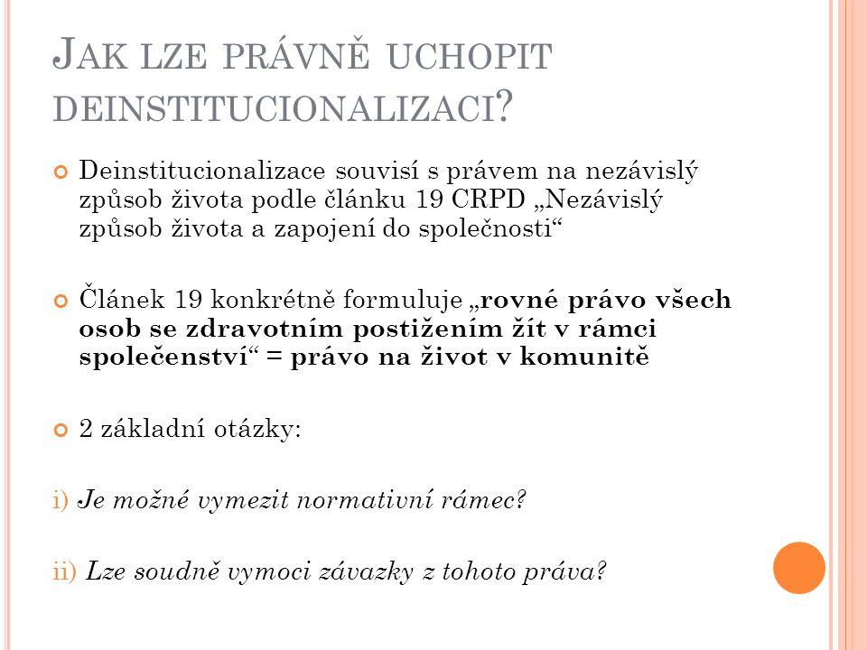 J AK LZE PRÁVNĚ UCHOPIT DEINSTITUCIONALIZACI .