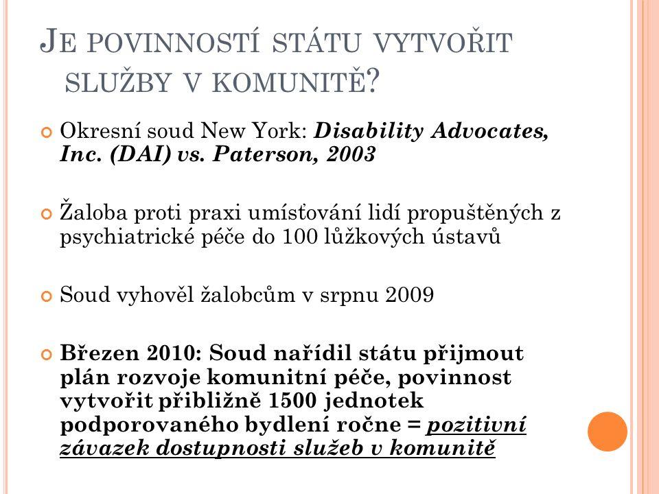 J E POVINNOSTÍ STÁTU VYTVOŘIT SLUŽBY V KOMUNITĚ . Okresní soud New York: Disability Advocates, Inc.