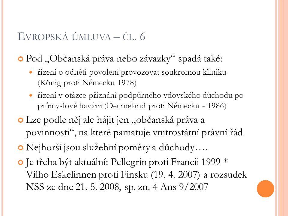 """E VROPSKÁ ÚMLUVA – ČL. 6 Pod """"Občanská práva nebo závazky"""" spadá také: řízení o odnětí povolení provozovat soukromou kliniku (König proti Německu 1978"""