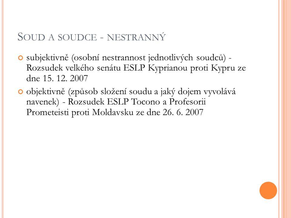S OUD A SOUDCE - NESTRANNÝ subjektivně (osobní nestrannost jednotlivých soudců) - Rozsudek velkého senátu ESLP Kyprianou proti Kypru ze dne 15.