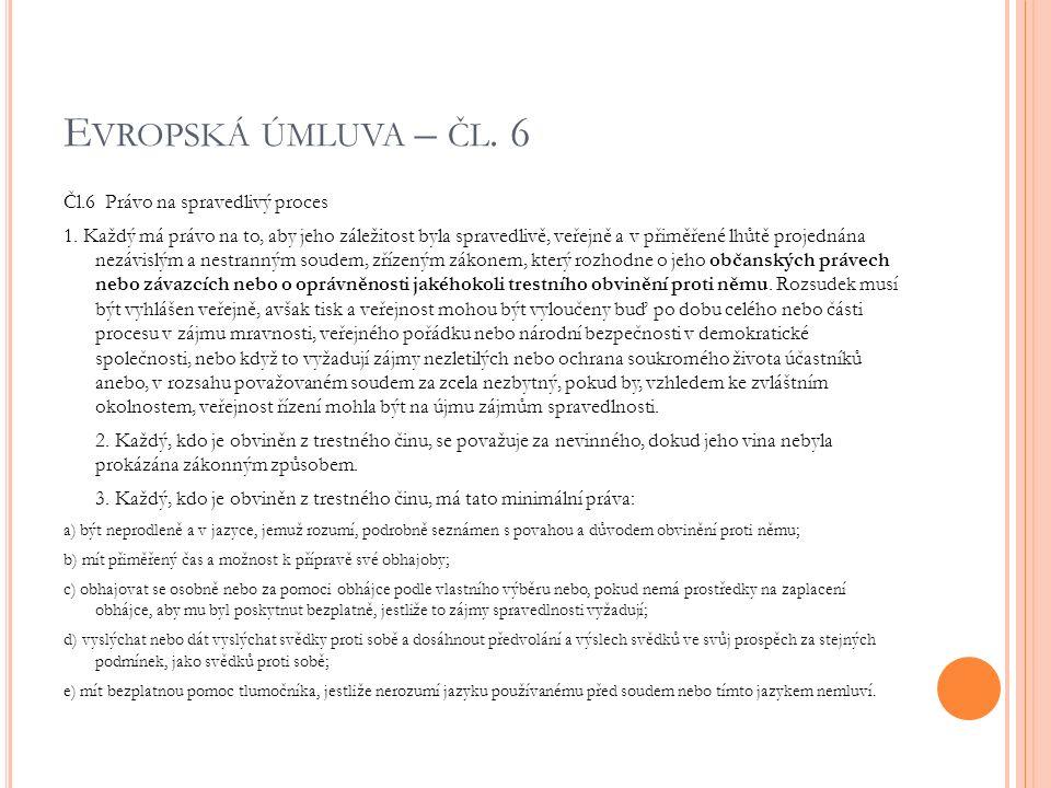 E VROPSKÁ ÚMLUVA – ČL. 6 Čl.6 Právo na spravedlivý proces 1.