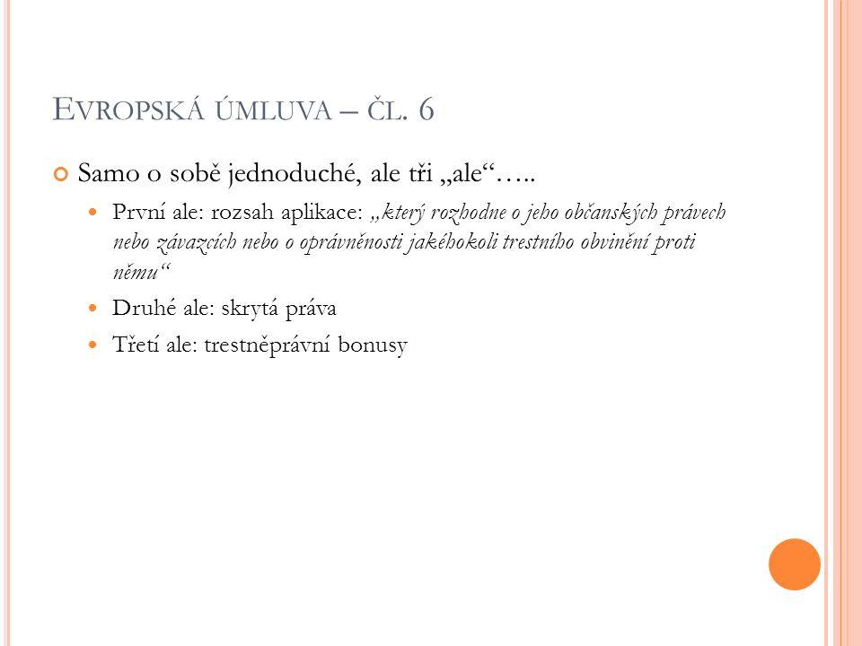 """E VROPSKÁ ÚMLUVA – ČL. 6 Samo o sobě jednoduché, ale tři """"ale ….."""