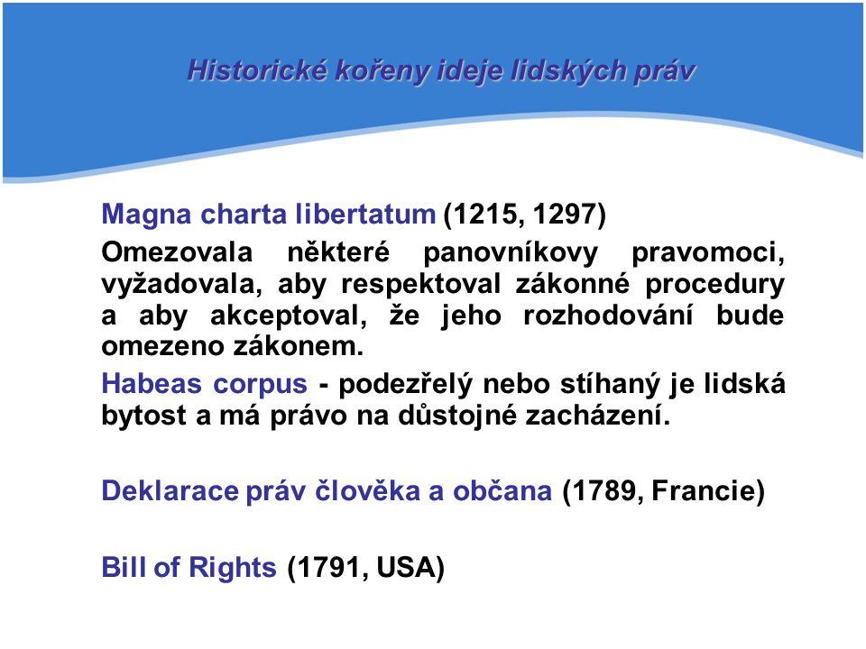 Magna charta libertatum (1215, 1297) Omezovala některé panovníkovy pravomoci, vyžadovala, aby respektoval zákonné procedury a aby akceptoval, že jeho