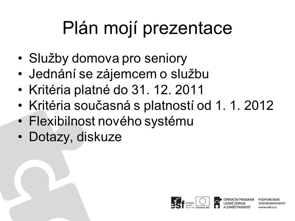 Plán mojí prezentace Služby domova pro seniory Jednání se zájemcem o službu Kritéria platné do 31.