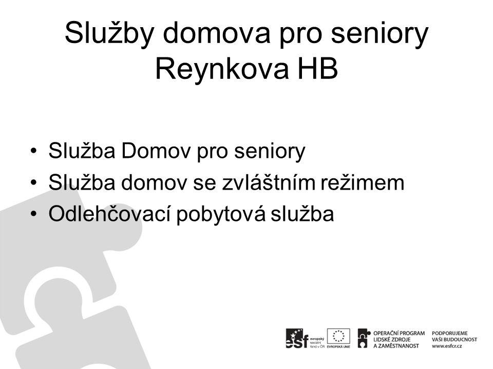 Služby domova pro seniory Reynkova HB Služba Domov pro seniory Služba domov se zvláštním režimem Odlehčovací pobytová služba