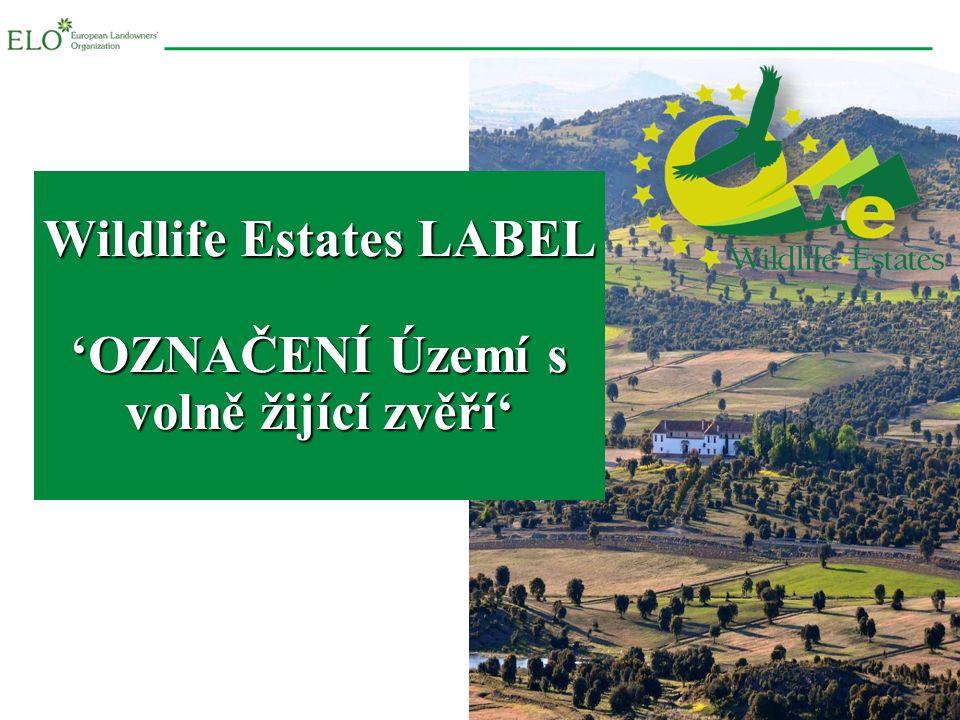 European Landowners Organization 1 Wildlife Estates LABEL 'OZNAČENÍ Území s volně žijící zvěří'