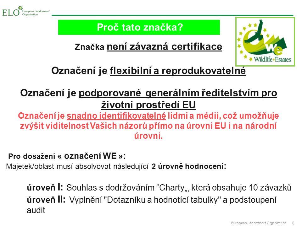 European Landowners Organization 19 WE Označení muže byt vlivný marketingový nástroj Proč se připojit k WE síti?