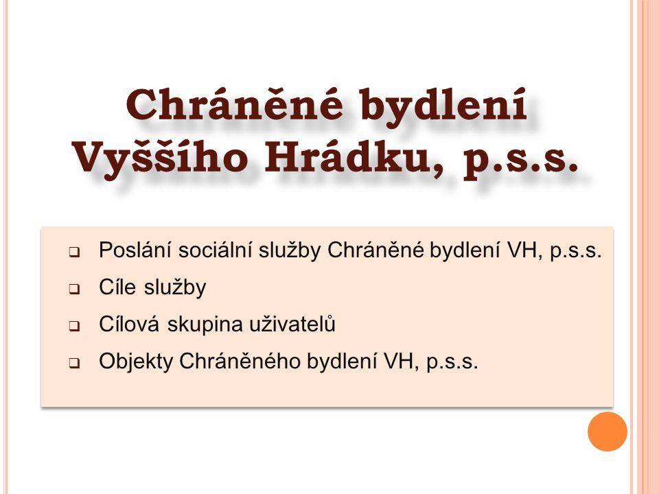  Poslání sociální služby Chráněné bydlení VH, p.s.s.
