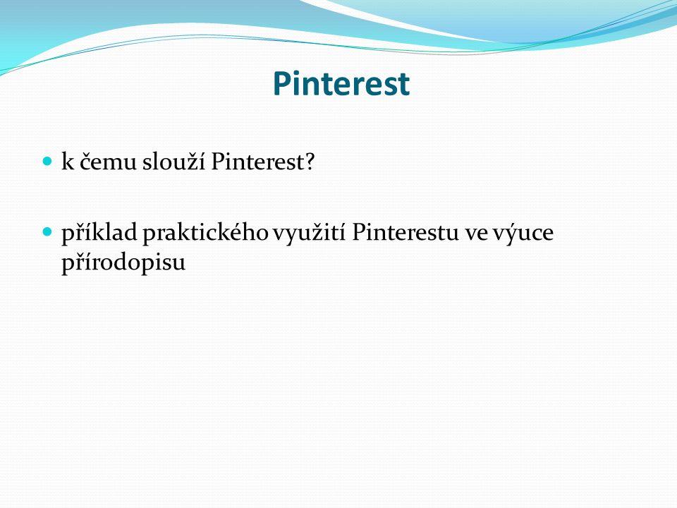 Pinterest k čemu slouží Pinterest? příklad praktického využití Pinterestu ve výuce přírodopisu