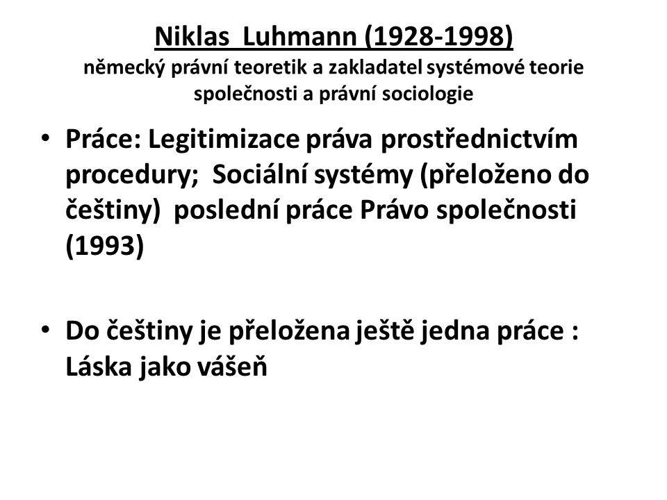 Systémové pojetí práva znamená: subsystémy jako je i právo slouží ke stabilizaci společnosti (vznikli proto, protože vývoj společenských vztahů si to vyžadoval) To znamená: právo nebylo nikým a ničím vytvořeno, ale je produktem evoluce společenských vztahů, kdy se projevilo takové násilí, takové konflikty, které parazitovaly na neschopnosti jednotlivých systémů bránit se jim- z důvodu stabilizace společnosti jako systému vzniklo právo, resp.