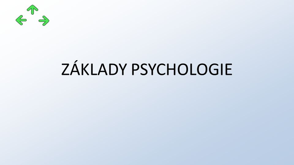 VÝZNAM PSYCHOLOGIE poznávání lidí, jejich duševních vlastností působení na lidi (výchova, léčení, vedení lidí) uspořádání věcí a podmínek, v nichž lidé žijí (konstrukce nástrojů, strojů, osvětlení, byt, pracovní prostředí atd.) 18