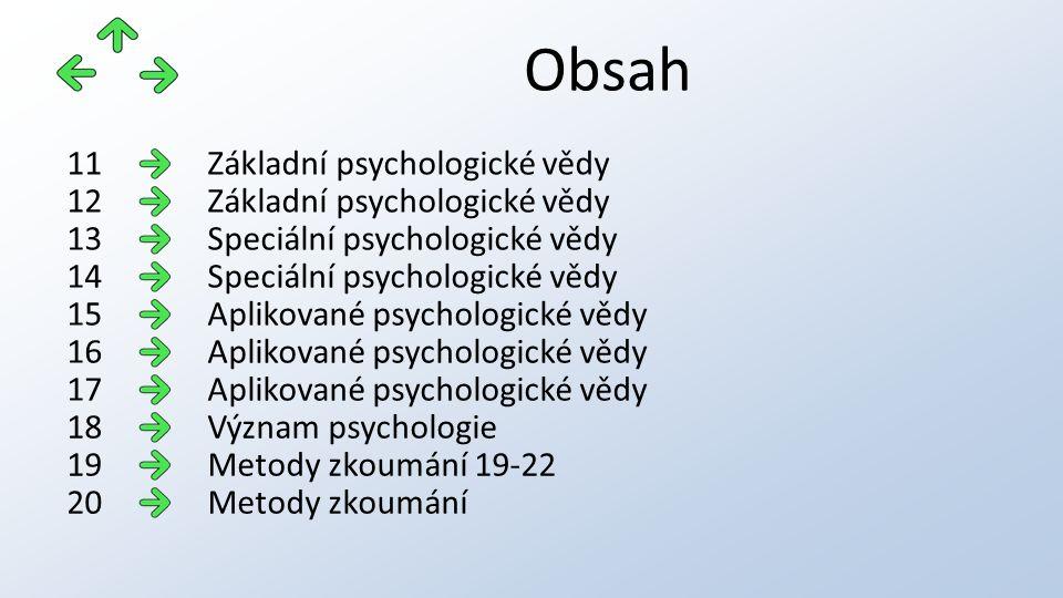 METODY ZKOUMÁNÍ Psychologické testy odborníky vypracované testy mohou posoudit osobní vlastnosti člověka, stav jeho psychických funkcí, IQ, životní postoj atd.