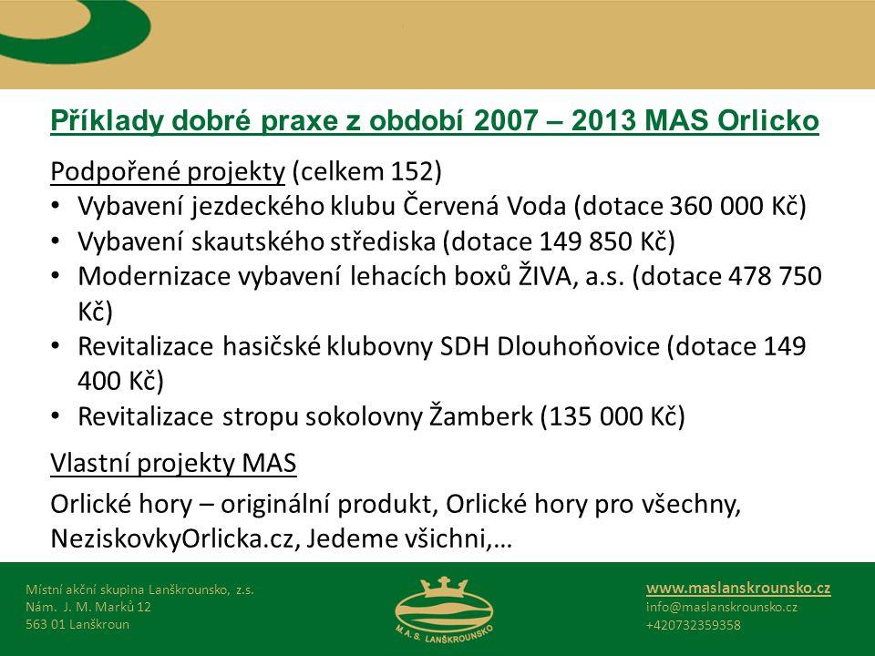 Příklady dobré praxe z období 2007 – 2013 MAS Orlicko Místní akční skupina Lanškrounsko, z.s.