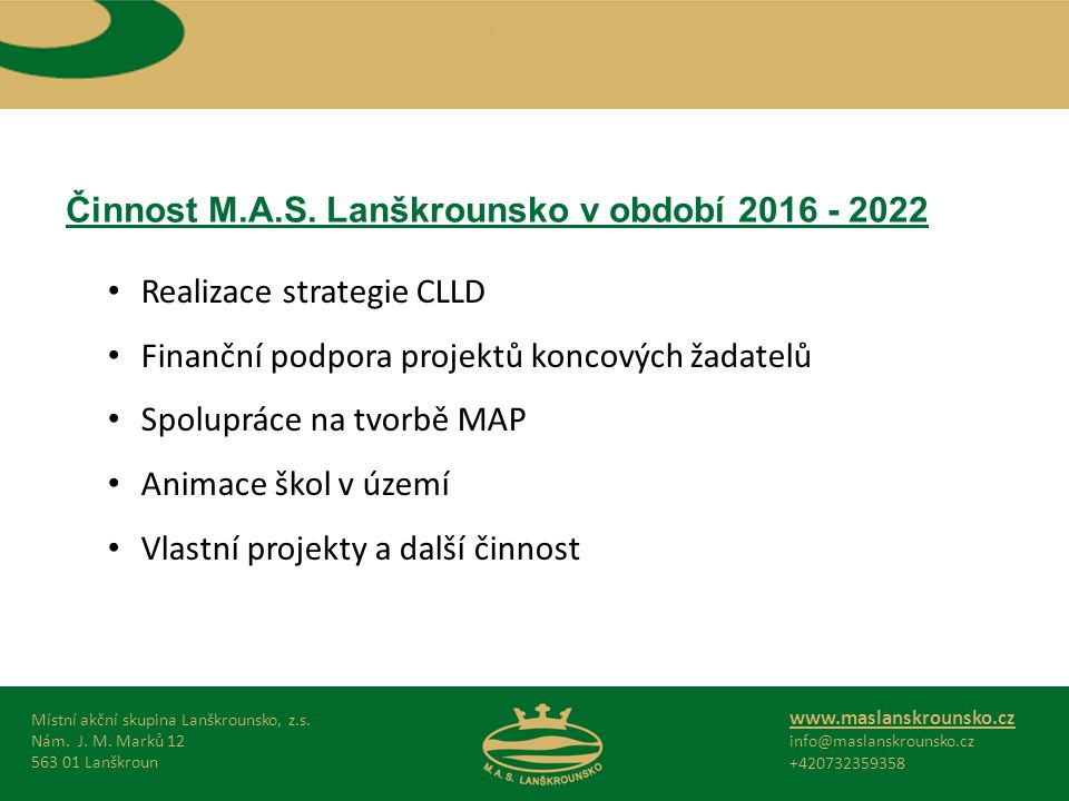 Činnost M.A.S.Lanškrounsko v období 2016 - 2022 Místní akční skupina Lanškrounsko, z.s.