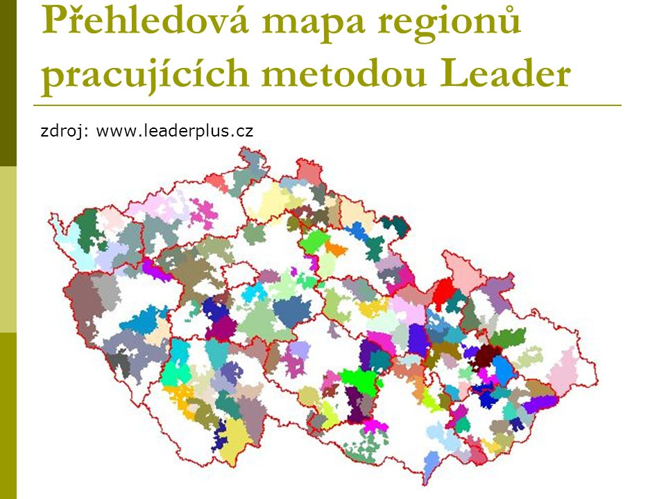 Přehledová mapa regionů pracujících metodou Leader zdroj: www.leaderplus.cz