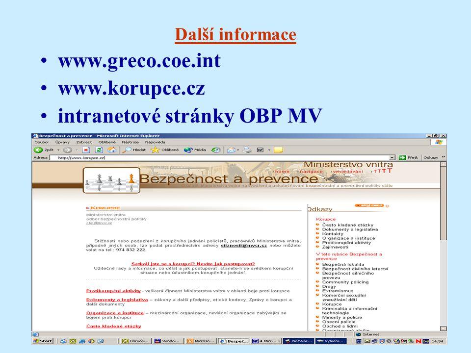Další informace www.greco.coe.int www.korupce.cz intranetové stránky OBP MV