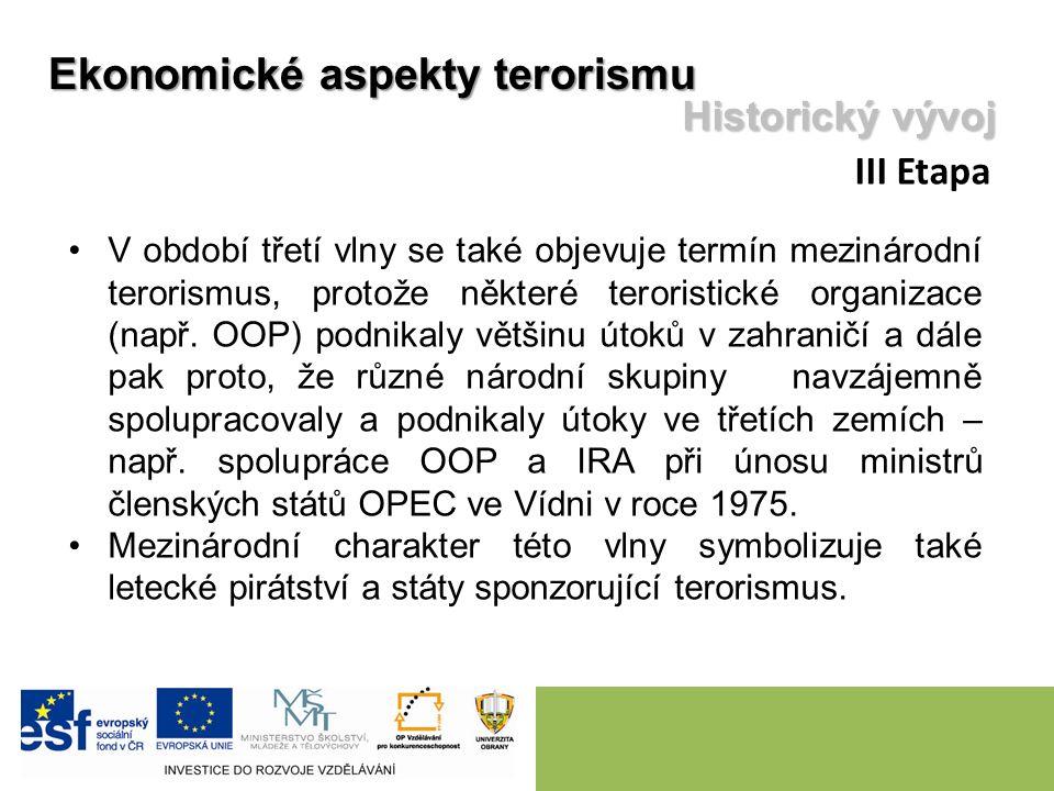 V období třetí vlny se také objevuje termín mezinárodní terorismus, protože některé teroristické organizace (např. OOP) podnikaly většinu útoků v zahr