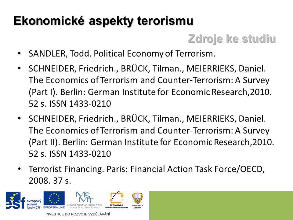 Ekonomické aspekty terorismu Zdroje ke studiu SANDLER, Todd.