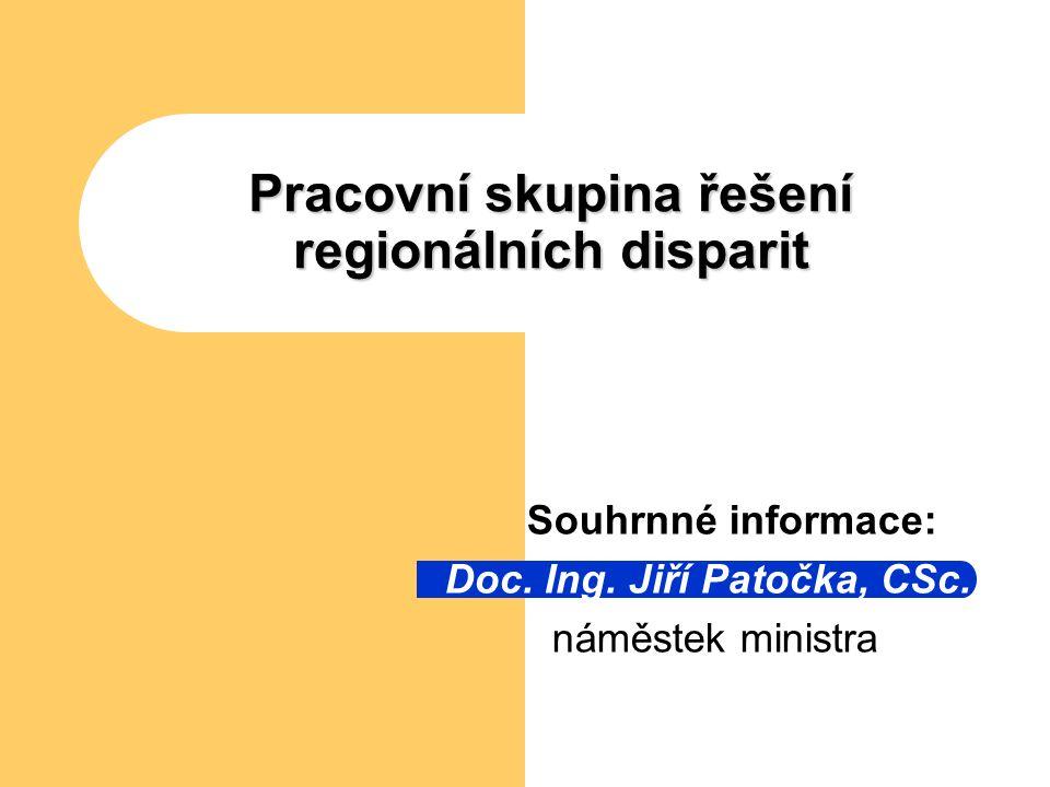 Pracovní skupina řešení regionálních disparit Souhrnné informace: Doc.