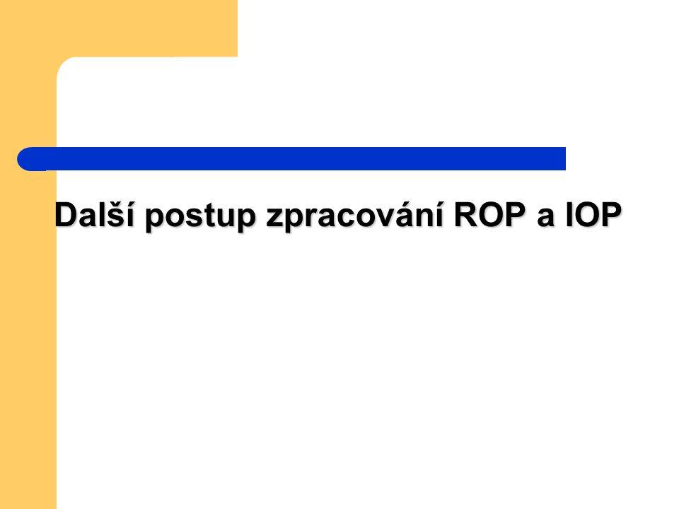 Další postup zpracování ROP a IOP