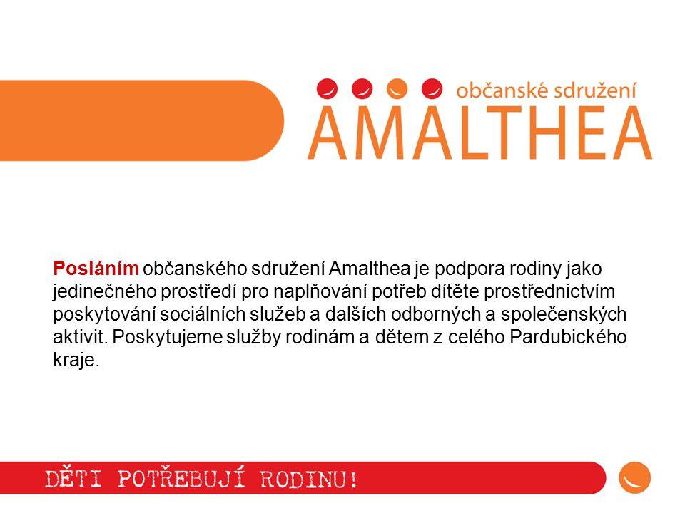 Posláním občanského sdružení Amalthea je podpora rodiny jako jedinečného prostředí pro naplňování potřeb dítěte prostřednictvím poskytování sociálních služeb a dalších odborných a společenských aktivit.
