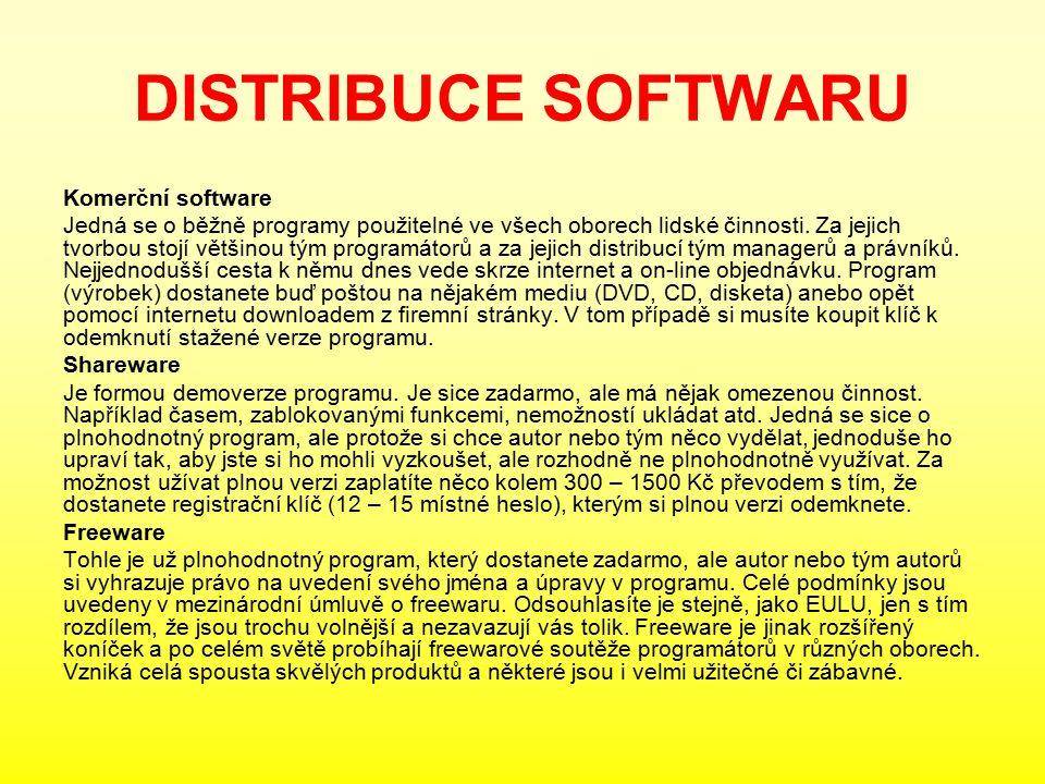DISTRIBUCE SOFTWARU Komerční software Jedná se o běžně programy použitelné ve všech oborech lidské činnosti.