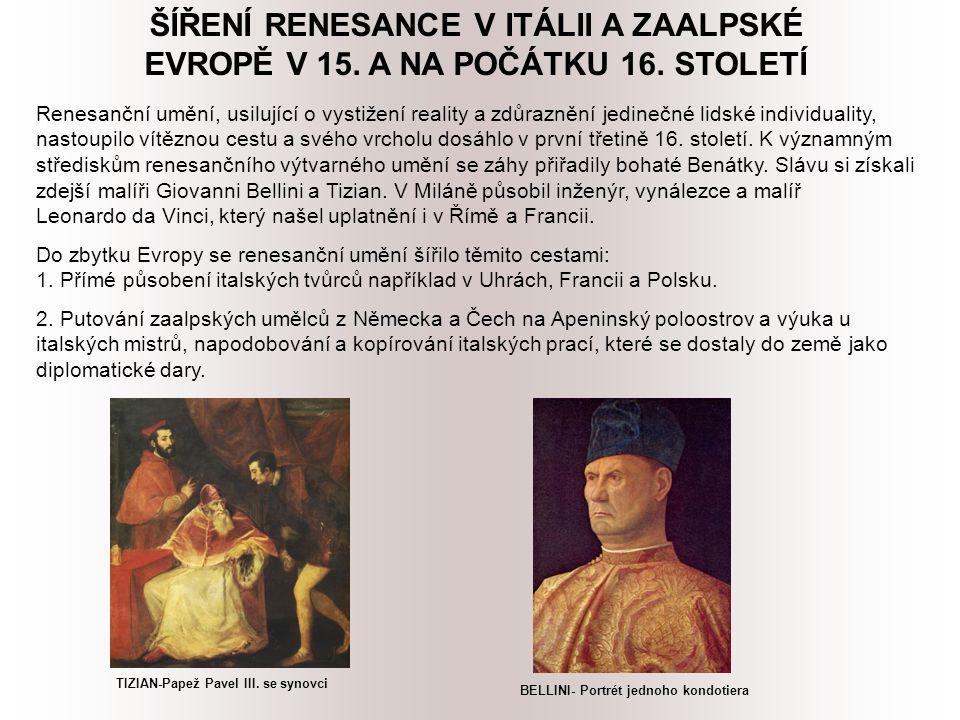 ŠÍŘENÍ RENESANCE V ITÁLII A ZAALPSKÉ EVROPĚ V 15. A NA POČÁTKU 16.