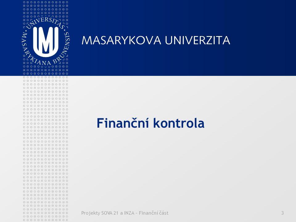 Projekty SOVA 21 a INZA – Finanční část3 Finanční kontrola