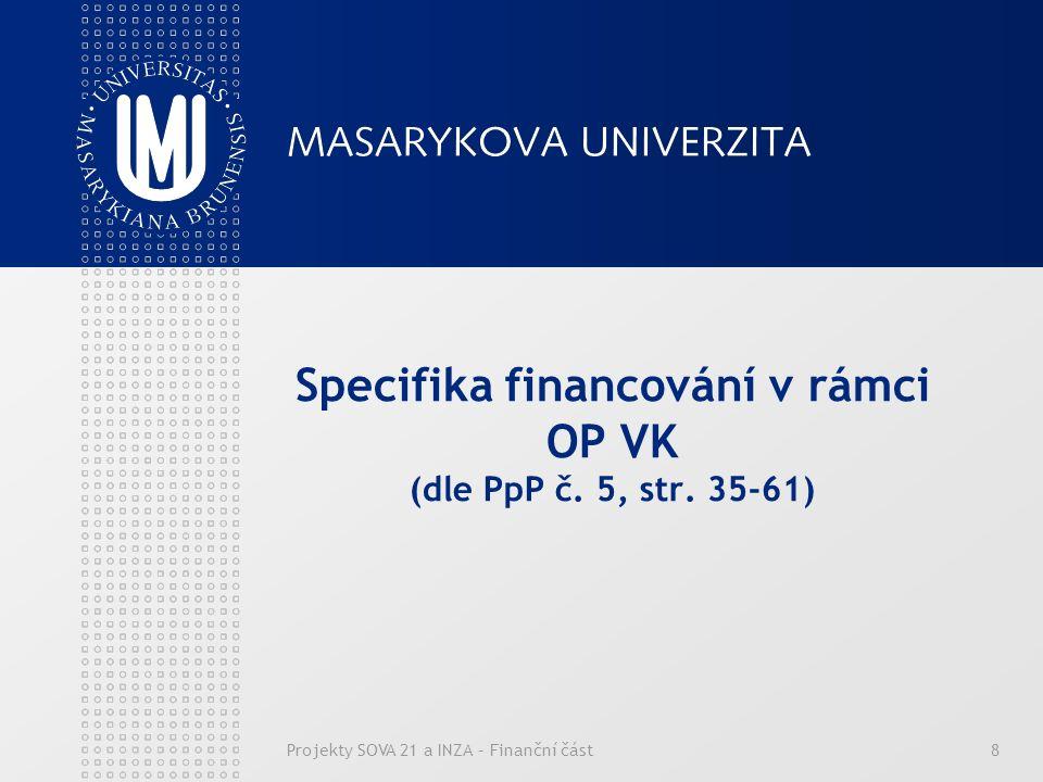 8 Specifika financování v rámci OP VK (dle PpP č. 5, str. 35-61)