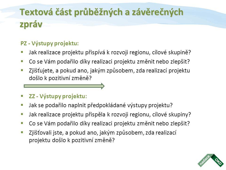 Textová část průběžných a závěrečných zpráv PZ - Výstupy projektu:  Jak realizace projektu přispívá k rozvoji regionu, cílové skupině.