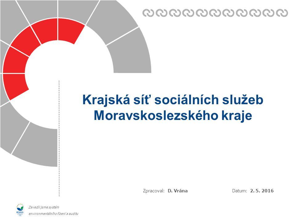 Datum: Zpracoval: Zavedli jsme systém environmentálního řízení a auditu Krajská síť sociálních služeb Moravskoslezského kraje 2.