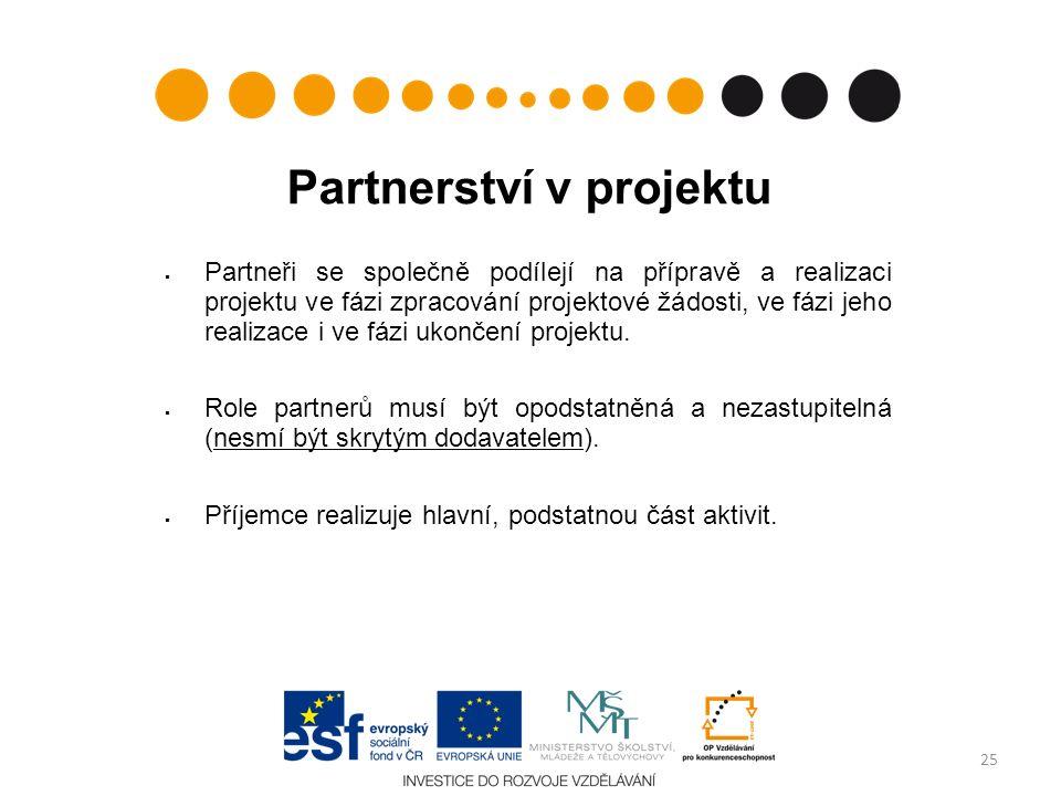 Partnerství v projektu  Partneři se společně podílejí na přípravě a realizaci projektu ve fázi zpracování projektové žádosti, ve fázi jeho realizace i ve fázi ukončení projektu.
