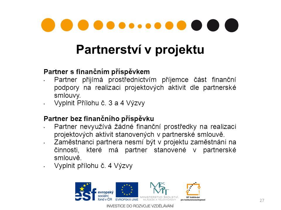 Partnerství v projektu Partner s finančním příspěvkem Partner přijímá prostřednictvím příjemce část finanční podpory na realizaci projektových aktivit dle partnerské smlouvy.