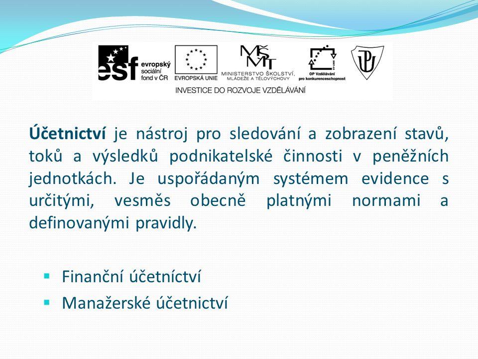 Účetnictví je nástroj pro sledování a zobrazení stavů, toků a výsledků podnikatelské činnosti v peněžních jednotkách.