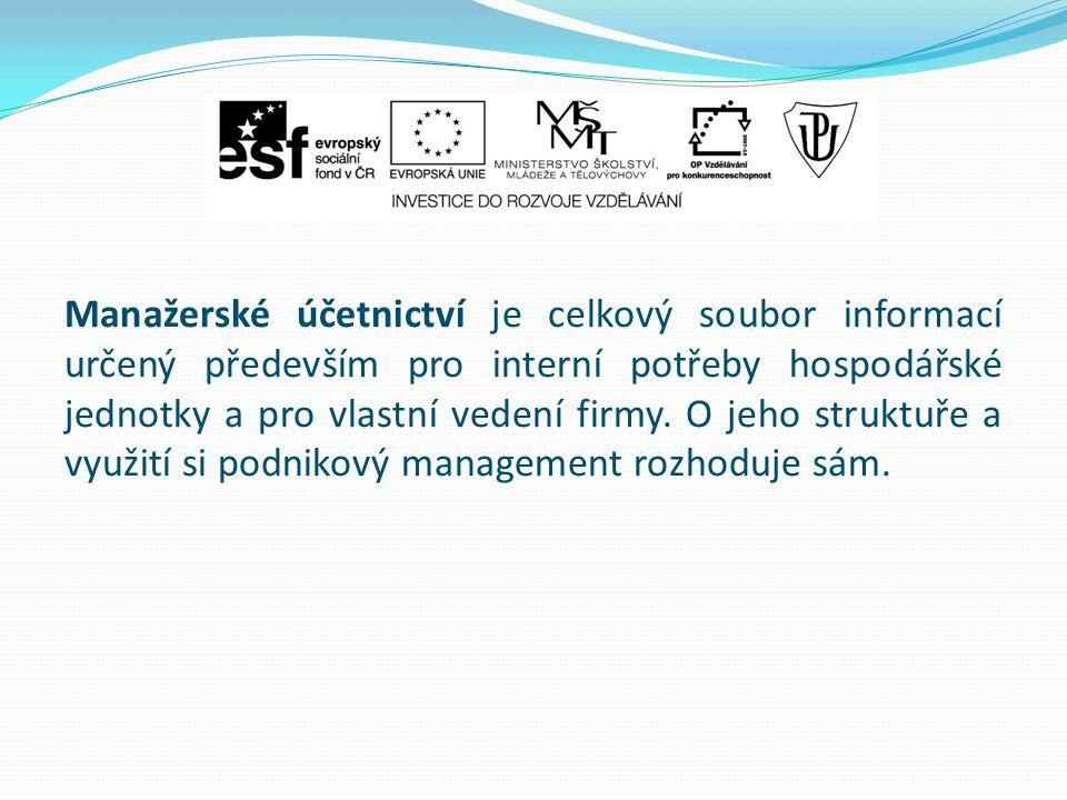 Manažerské účetnictví je celkový soubor informací určený především pro interní potřeby hospodářské jednotky a pro vlastní vedení firmy.