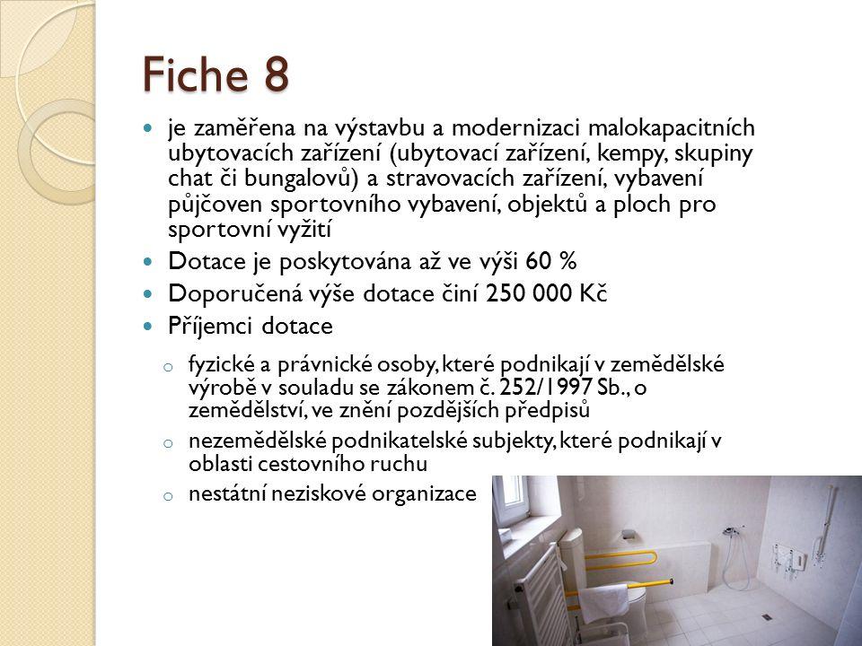 Fiche 8 je zaměřena na výstavbu a modernizaci malokapacitních ubytovacích zařízení (ubytovací zařízení, kempy, skupiny chat či bungalovů) a stravovací
