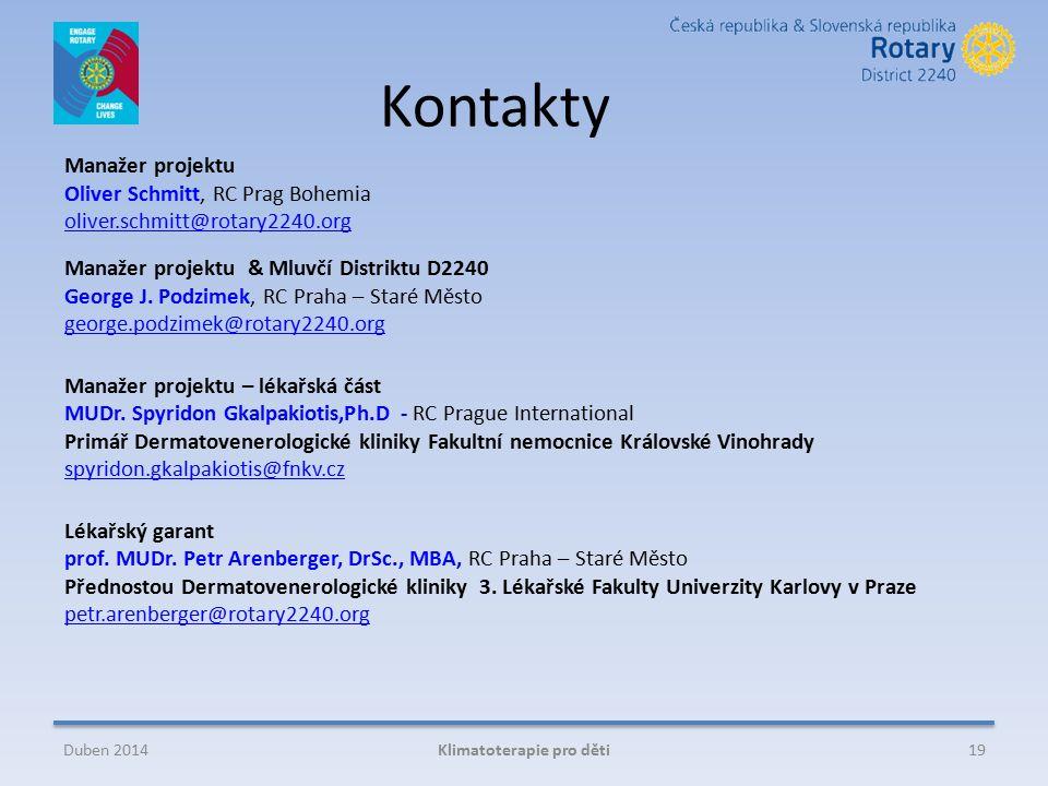 Kontakty Manažer projektu Oliver Schmitt, RC Prag Bohemia oliver.schmitt@rotary2240.org Manažer projektu & Mluvčí Distriktu D2240 George J.