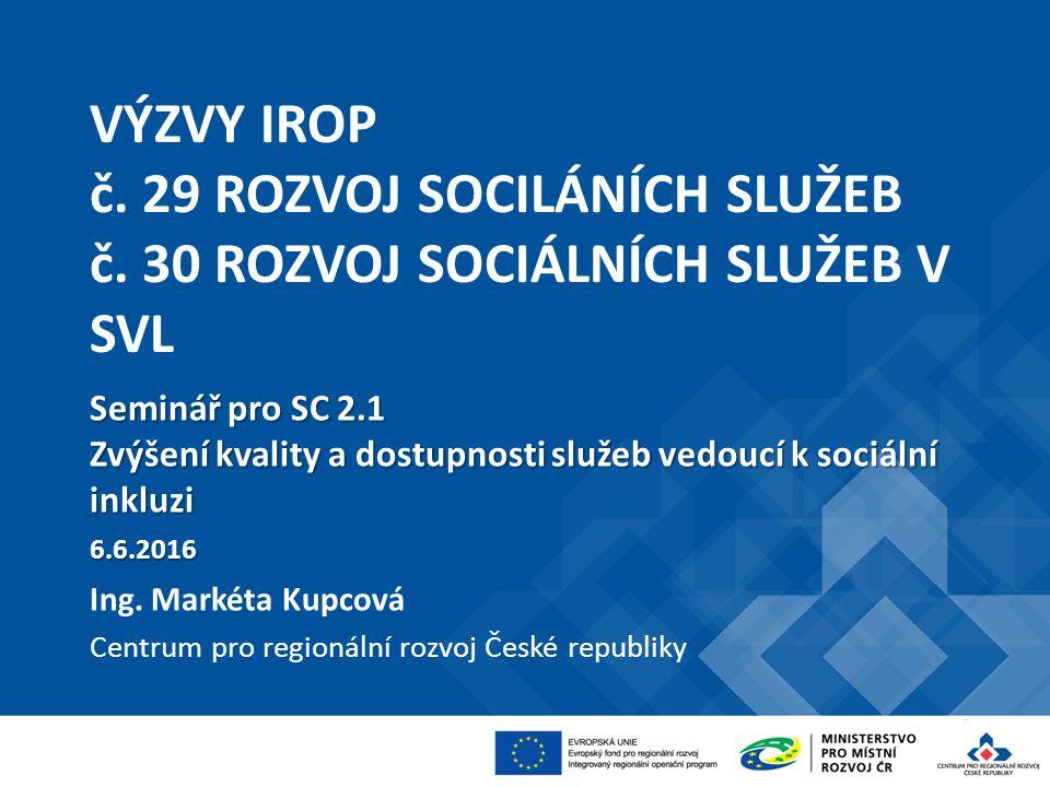 VÝZVY IROP č. 29 ROZVOJ SOCILÁNÍCH SLUŽEB č.