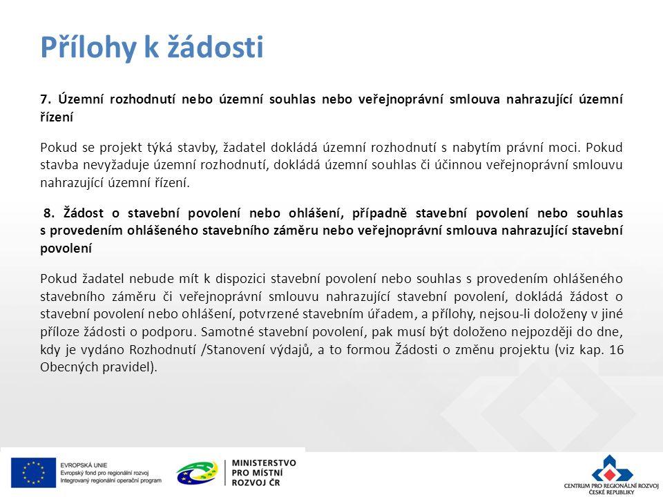 7. Územní rozhodnutí nebo územní souhlas nebo veřejnoprávní smlouva nahrazující územní řízení Pokud se projekt týká stavby, žadatel dokládá územní roz