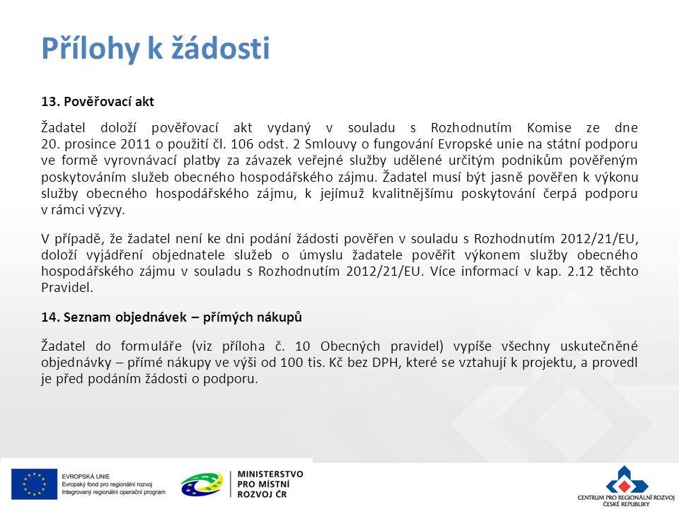 13. Pověřovací akt Žadatel doloží pověřovací akt vydaný v souladu s Rozhodnutím Komise ze dne 20.