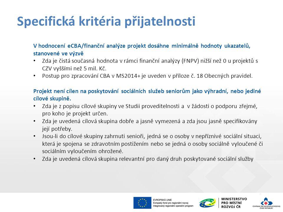 V hodnocení eCBA/finanční analýze projekt dosáhne minimálně hodnoty ukazatelů, stanovené ve výzvě Zda je čistá současná hodnota v rámci finanční analýzy (FNPV) nižší než 0 u projektů s CZV vyššími než 5 mil.