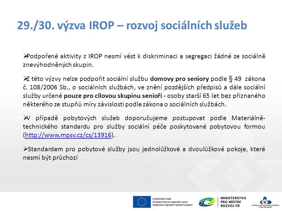  Podpořené aktivity z IROP nesmí vést k diskriminaci a segregaci žádné ze sociálně znevýhodněných skupin.