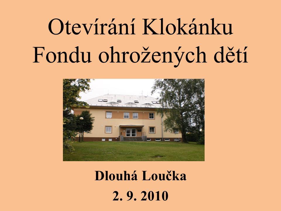 Otevírání Klokánku Fondu ohrožených dětí Dlouhá Loučka 2. 9. 2010