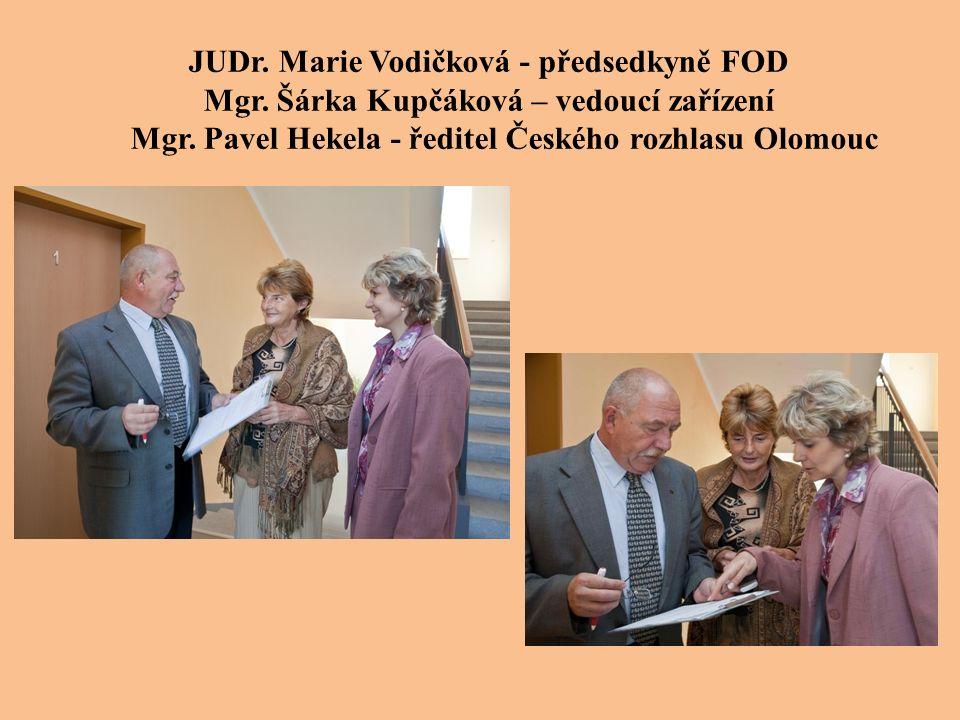 JUDr. Marie Vodičková - předsedkyně FOD Mgr. Šárka Kupčáková – vedoucí zařízení Mgr.