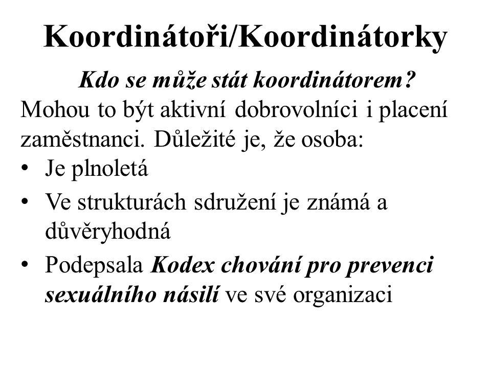Koordinátoři/Koordinátorky Kdo se může stát koordinátorem.