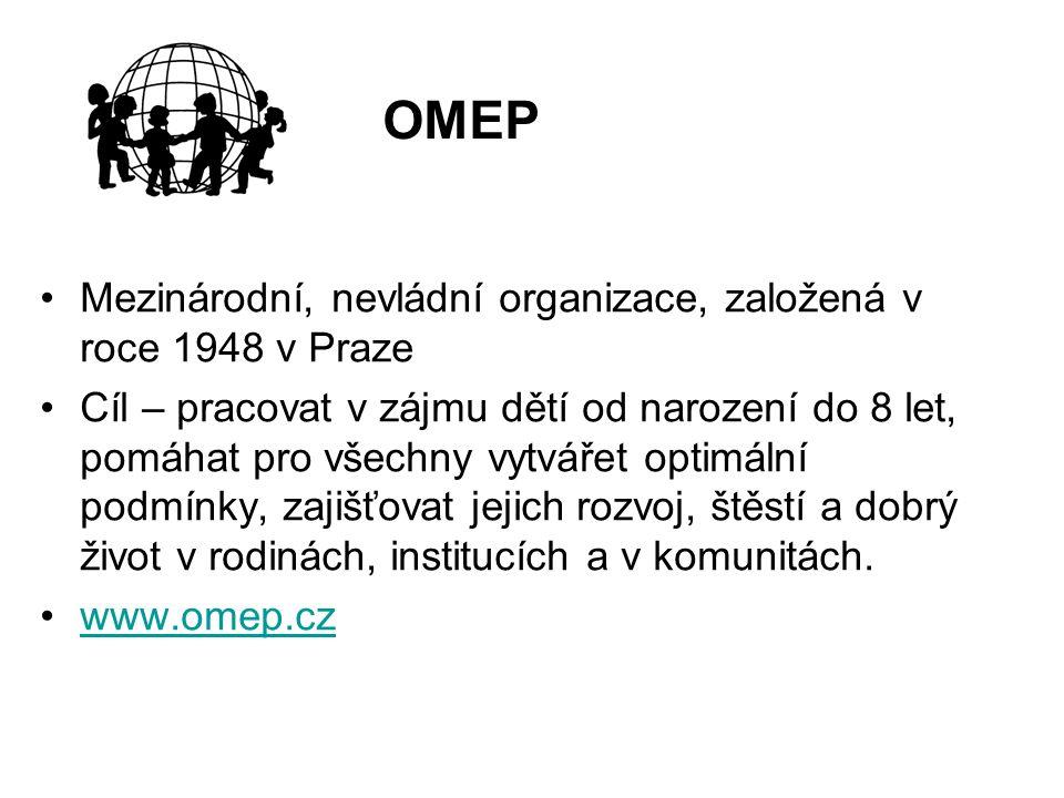 Mezinárodní, nevládní organizace, založená v roce 1948 v Praze Cíl – pracovat v zájmu dětí od narození do 8 let, pomáhat pro všechny vytvářet optimální podmínky, zajišťovat jejich rozvoj, štěstí a dobrý život v rodinách, institucích a v komunitách.