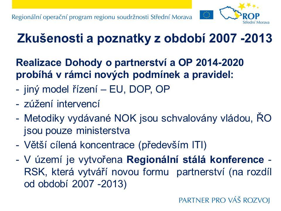Realizace Dohody o partnerství a OP 2014-2020 probíhá v rámci nových podmínek a pravidel: -jiný model řízení – EU, DOP, OP -zúžení intervencí -Metodik