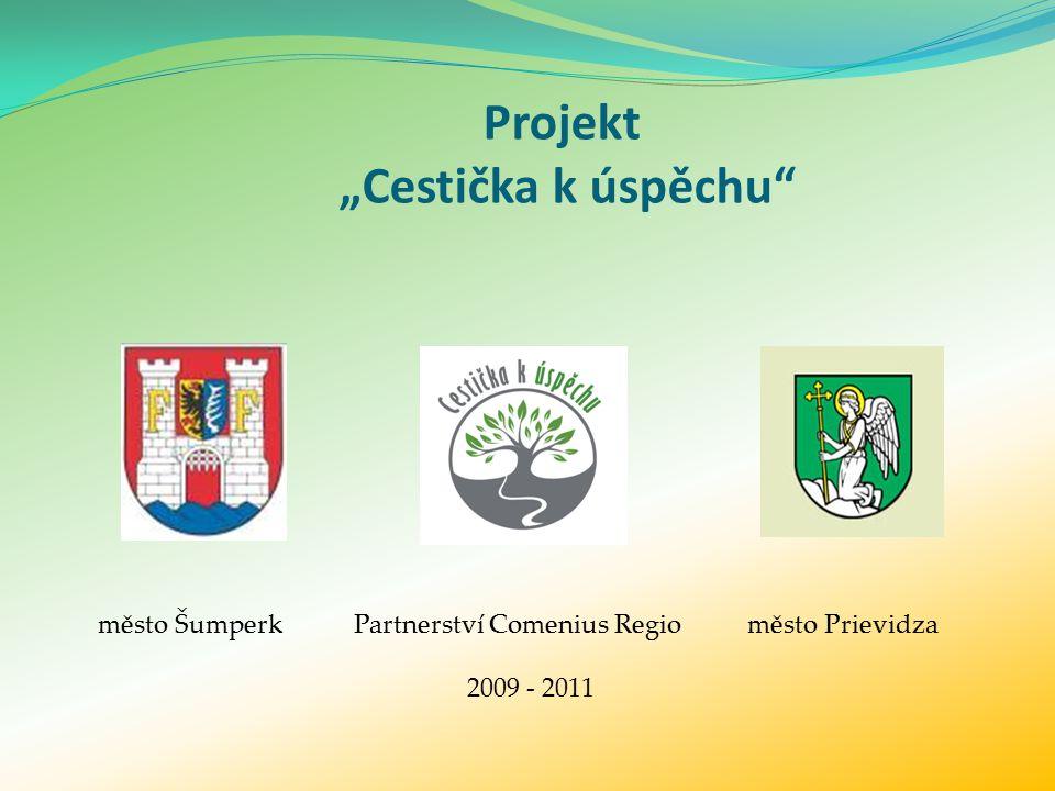 "Projekt ""Cestička k úspěchu město Šumperk Partnerství Comenius Regio město Prievidza 2009 - 2011"