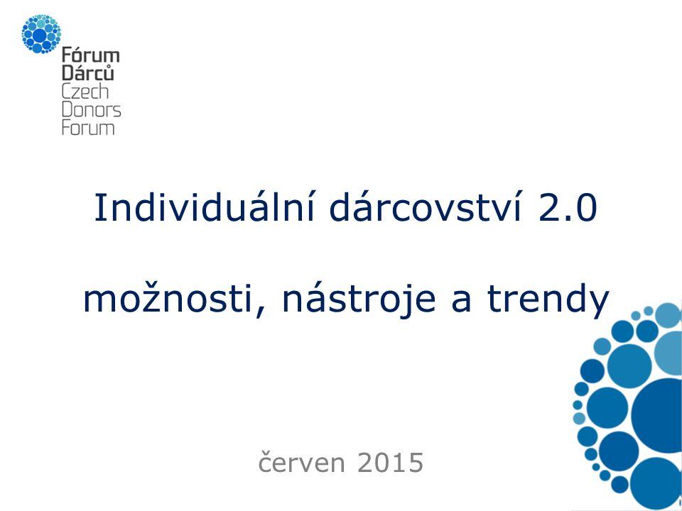 Individuální dárcovství 2.0 možnosti, nástroje a trendy červen 2015