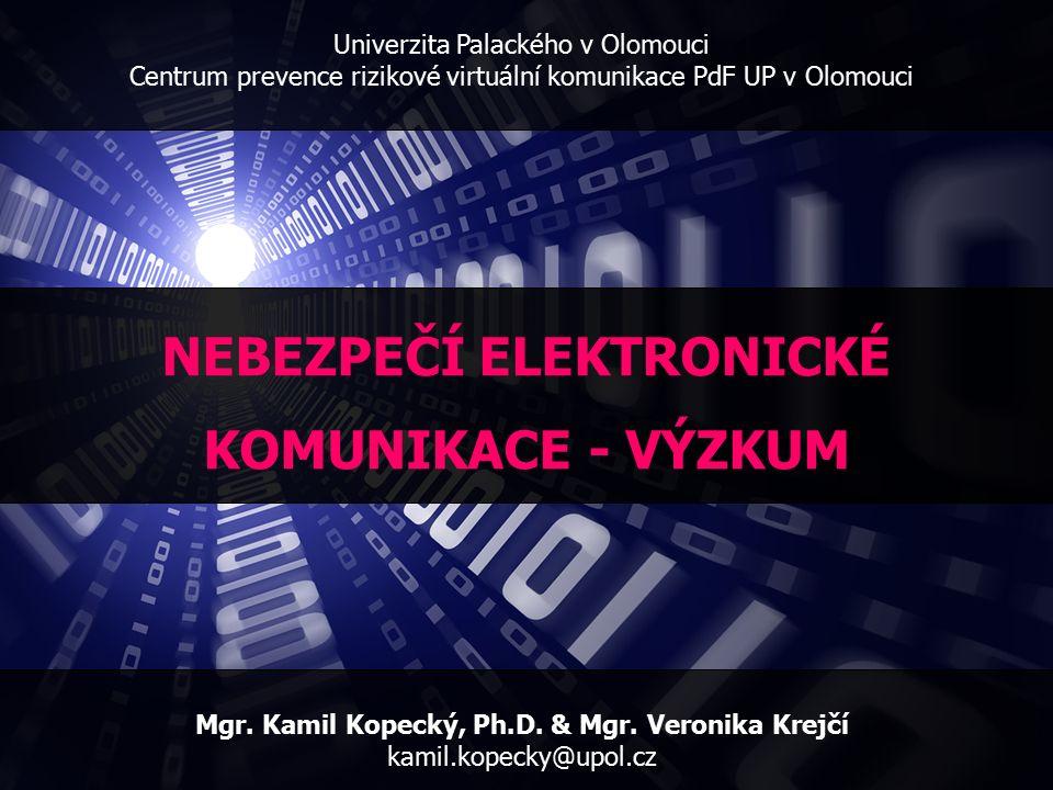 Univerzita Palackého v Olomouci Centrum prevence rizikové virtuální komunikace PdF UP v Olomouci Mgr.